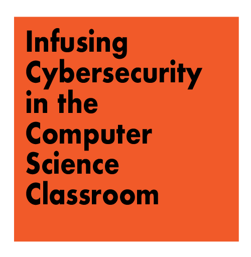 Infusing Cybersecurity in the Computer Science Classroom
