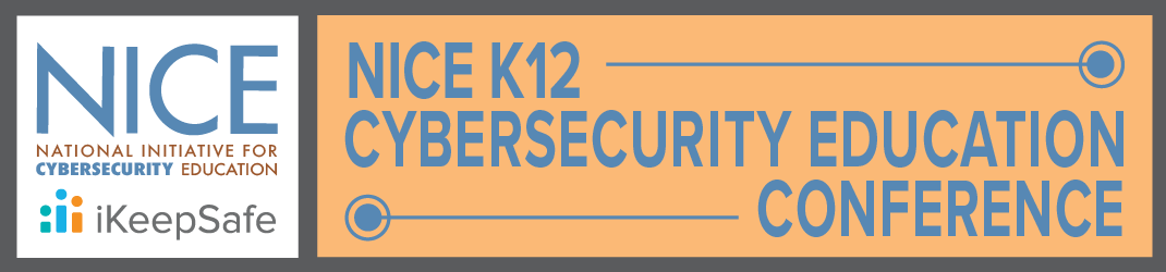 NICE K12 Cybersecurity Education Conference