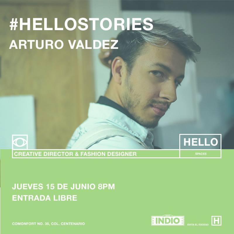 Este jueves 15 nos acompaña Arturo ValdezDirector creativo y diseñador de ARTURO VALDEZen #HELLOSTORIES, como siempre acompañanos a escuchar una buena platica mientras disfrutas deCerveza Indio.