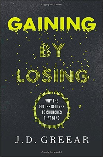 Gaining by Losing by J.D. Greear