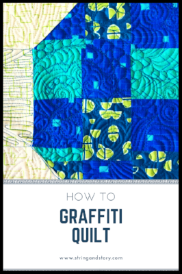 How to Graffiti Quilt with HollyAnne Knight of String and Story