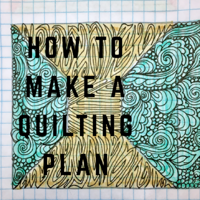Week 2: How to Make a Quilting Plan