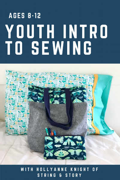Youth Summer Sewing Classes with HollyAnne Knight of String & Story