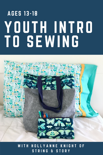 Youth Intro to Sewing with HollyAnne Knight of String & Story