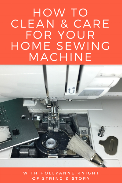 How to Clean & Care for Your Home Sewing Machine with HollyAnne Knight of String & Story