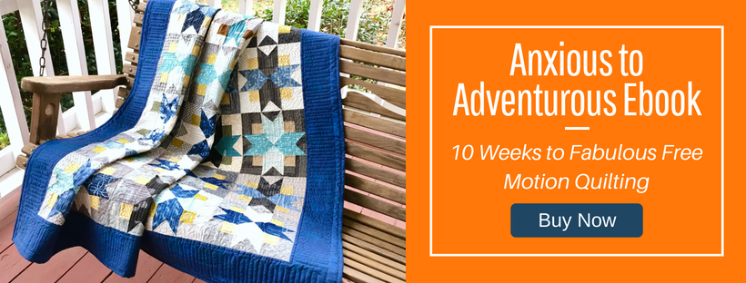 Anxious to Adventurous Ebook: 10 Weeks to Fabulous Free Motion Quilting by HollyAnne Knight of String & Story