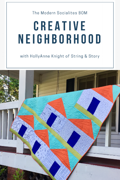 Creative Neighbors - Modern Sewcialite BOM with HollyAnne Knight of String & Story