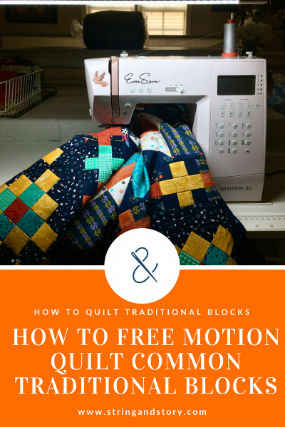 How to Free Motion Quilt Common Tradition Blocks with HollyAnne Knight of String & Story