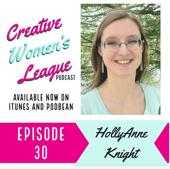 Episode 30 of the Creative Women's League: Natural Born Teacher with HollyAnne Knight