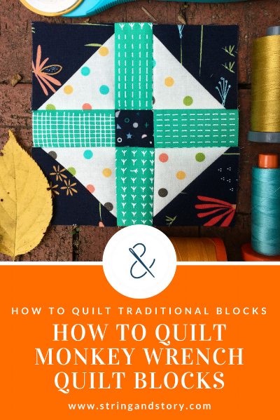 How to Quilt Orange Peels & Monkey Wrench Variations with HollyAnne Knight of String & Story