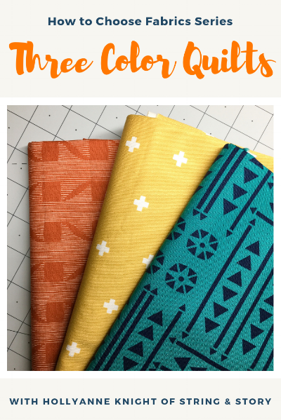 How to Choose Fabrics for Three Color Quilts with HollyAnne Knight of String & Story