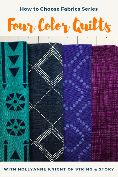 How to Choose Fabrics for a Four Color Quilt with HollyAnne Knight of String & Story