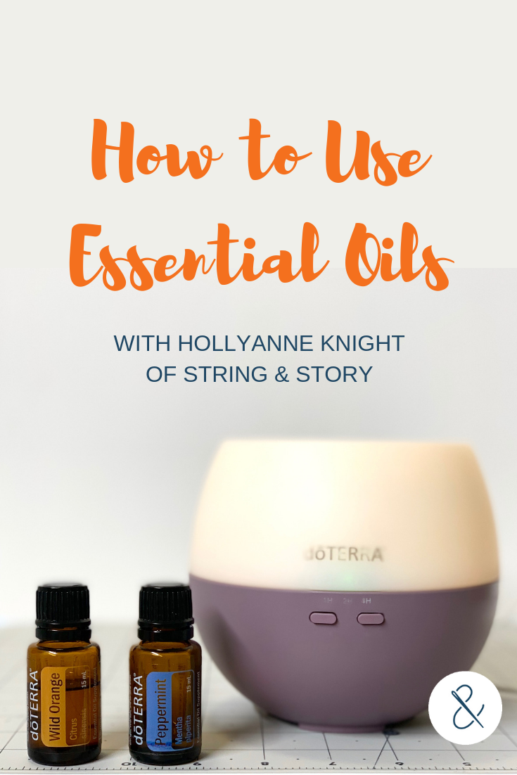 How to Use Essential Oils with HollyAnne Knight of String & Story