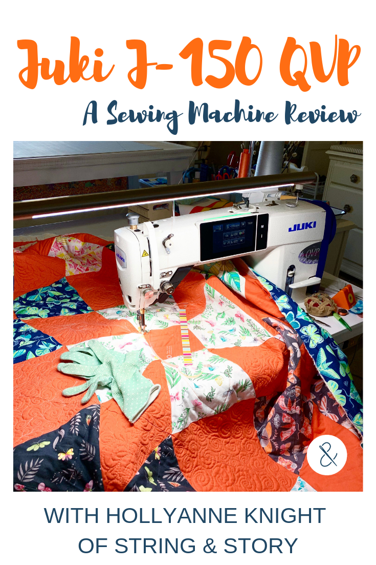 Juki J-150 QVP Sewing Machine Review by HollyAnne Knight of String & Story