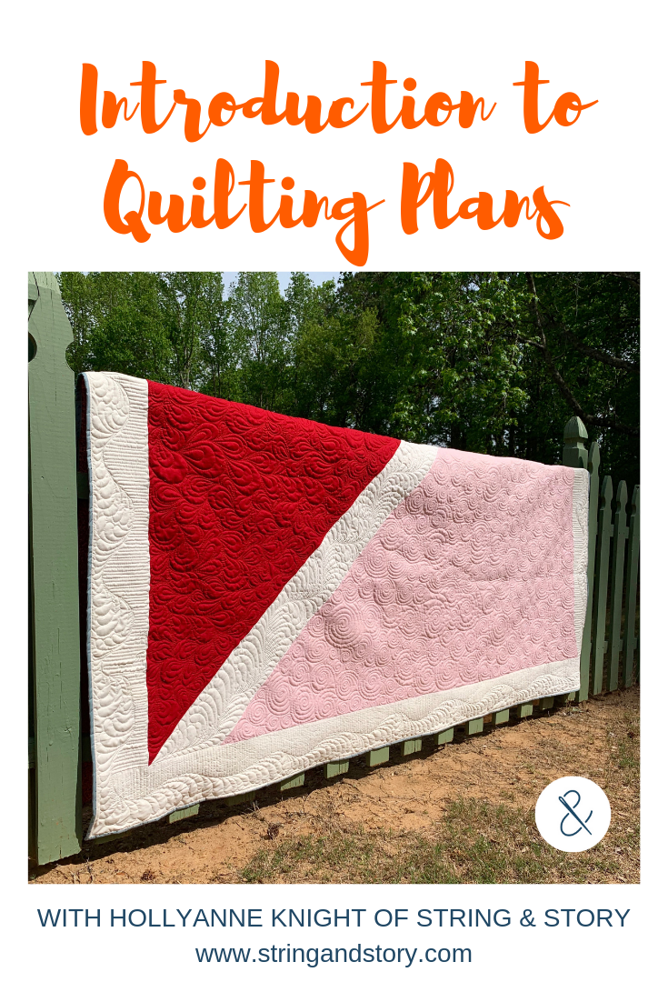 Introduction to Quilting Plans with HollyAnne Knight of String & Story
