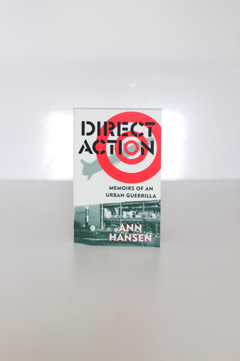 Direct Action: Memoirs of an Urban Guerrilla – Ann Hansen