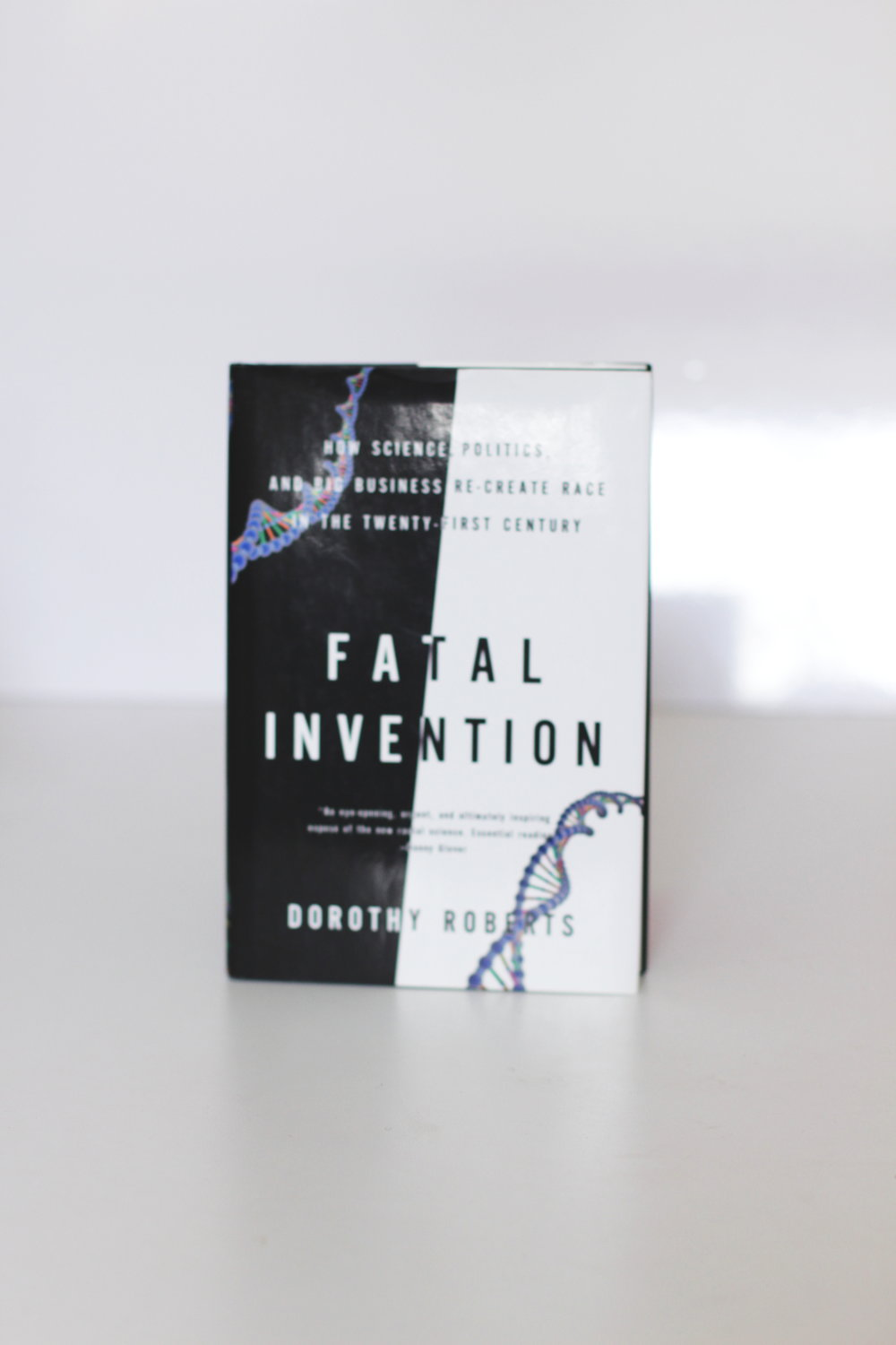 Fatal Invention: How Science, Politics, and Big Business Re-Create Race in the Twenty-First Century – Dorothy Roberts