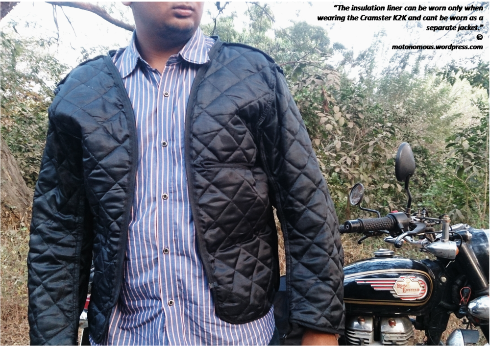 The insulation liner can be worn only when wearing the Cramster K2K and cant be worn as a separate jacket.
