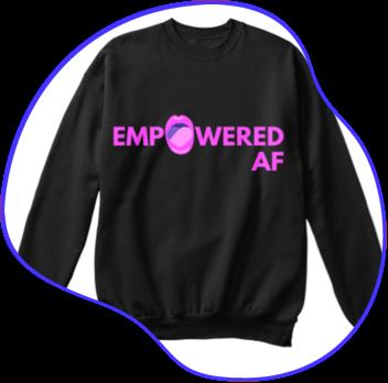 EMPOWERED AF -