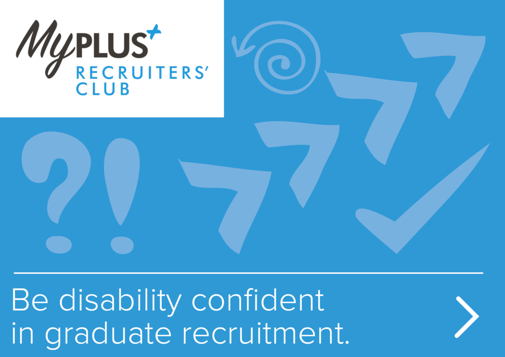 Be disability confident in graduate recruitment.