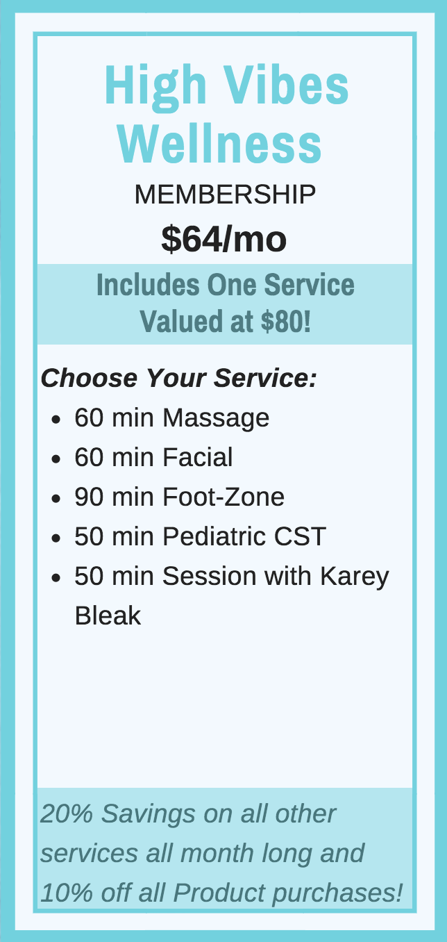 Good For:   -60 min Massage  -60 min Facial  -90 min Foot-Zone  -50 min Pediatric CST  -50 min Session with Karey Bleak  *20% Savings on all other services all month long &10% off all Product purchases!