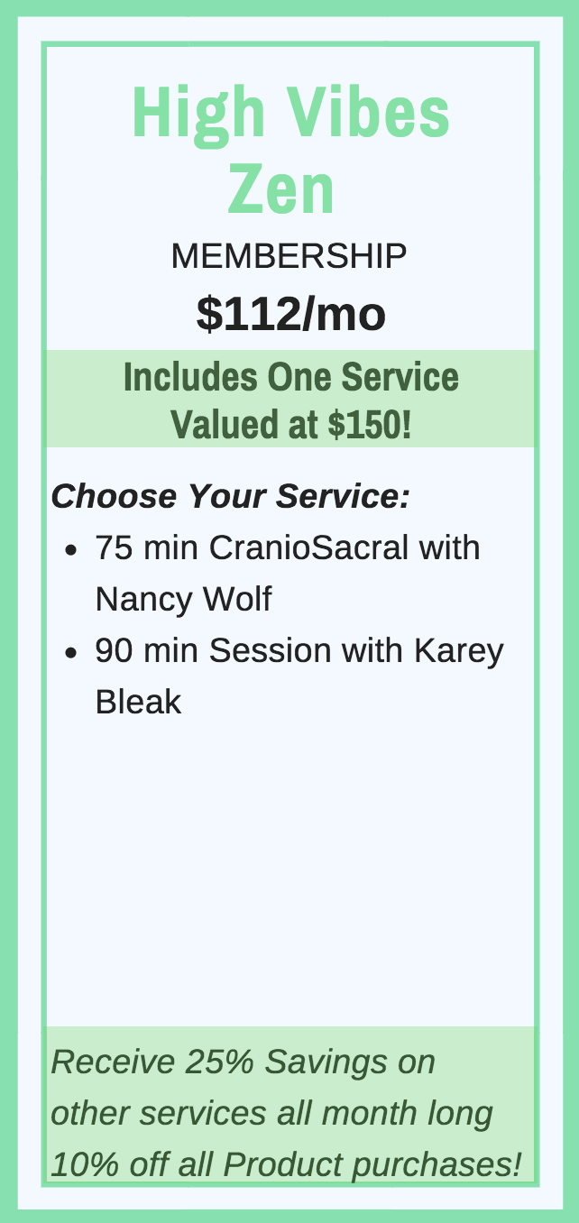 Good For:   -75 min CranioSacral with Nancy Wolf  -90 min Session with Karey Bleak  *25% Savings on all other services all month long & 10% off all Product purchases