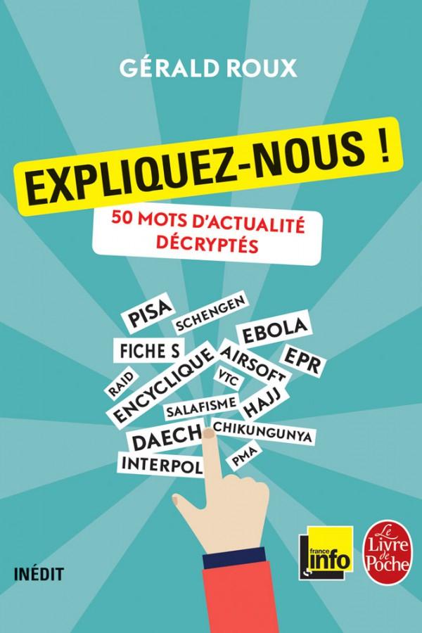 *Expliquez-nous ! 50 mots d'actualité décryptés - Gerald Roux/Le Livre de Poche