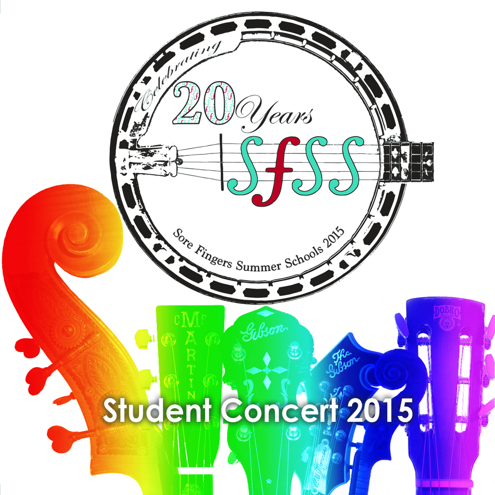 Artist:  Sore Fingers Summer School   Title:  Student Concert 2015   Credit:  Recording, Mixing, Mastering   Year:  2015