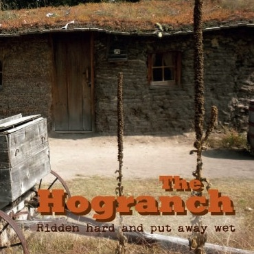 Artist:  The Hogranch   Title:  Ridden hard and put away wet   Credit:  Mastering   Year:  2014
