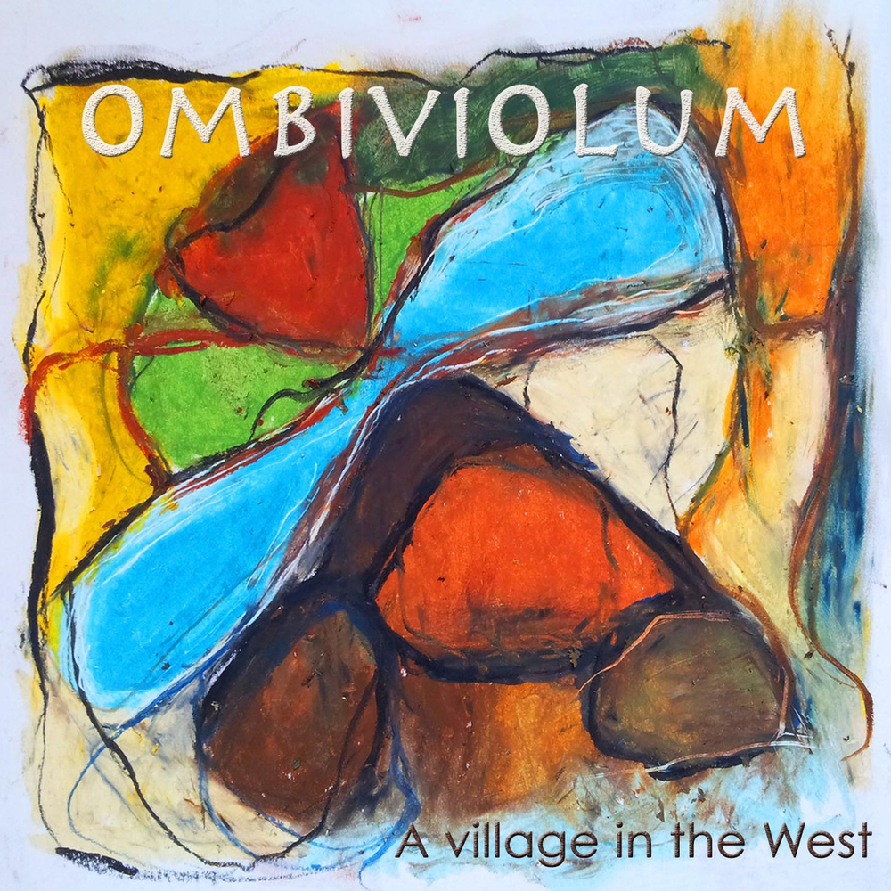 Artist:  Ombiviolum   Title:  A Village in the West    Credit:  Mastering   Year:  2013