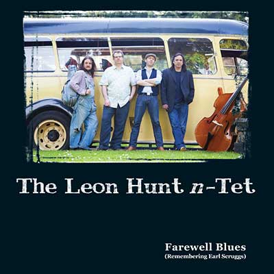 Artist:  The Leon Hunt n-Tet   Title:  Farewell Blues   Credit:  Mastering   Year:  2012