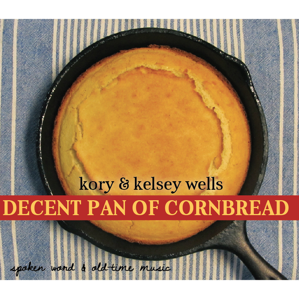 Artist:  Kory & Kelsey Wells   Title:  Decent Pan of Cornbread   Credit:  Mastering   Year:  2012