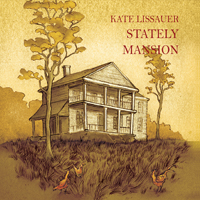 Artist:  Kate Lisseaur   Title:  Stately Mansion   Credit:  Additional Engineering, Mastering   Year:  2012