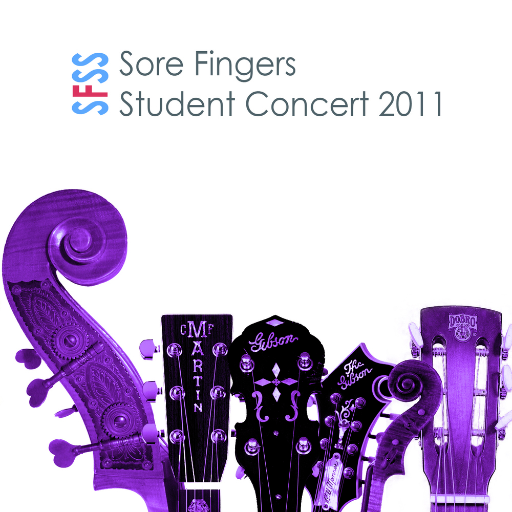 Artist:  Sore Fingers Summer School   Title:  Student Concert 2011   Credit:  Recording, Mixing, Mastering   Year:  2011