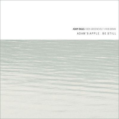 Artist:  Adam's Apple   Title:  Be Still   Credit:  Recording, Mixing, Mastering   Year:  2009