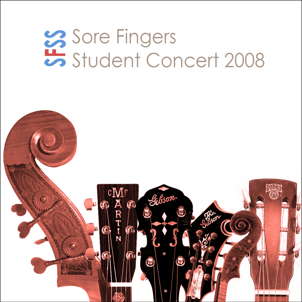 Artist:  Sore Fingers Summer School   Title:  Student Concert 2008   Credit:  Recording, Mixing, Mastering   Year:  2008
