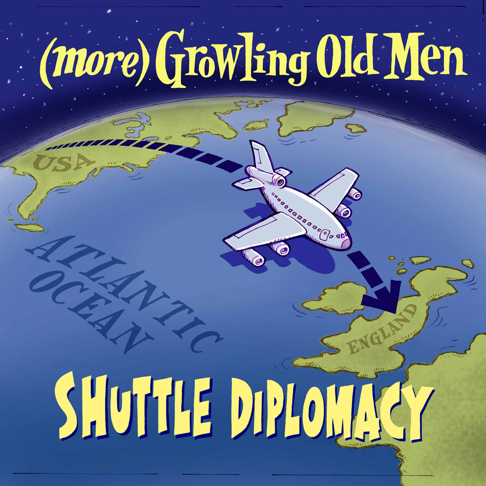 Artist:  (more) Growling Old Men   Title:  Shuttle Diplomacy   Credit:  Recording, Mixing   Year:  2007