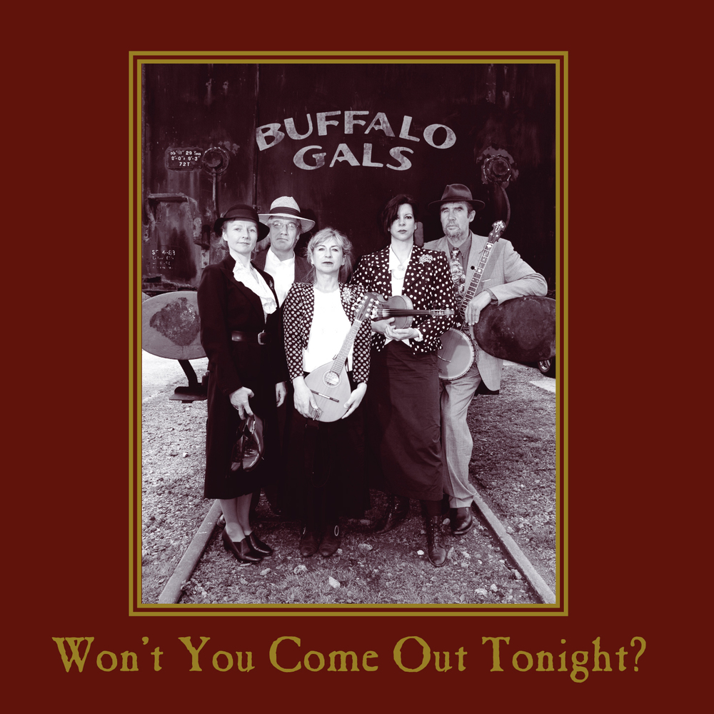 Artist:  Buffalo Gals   Title:  Won't You Come Out Tonight   Credit:  Recording, Mixing, Mastering   Year:  2005