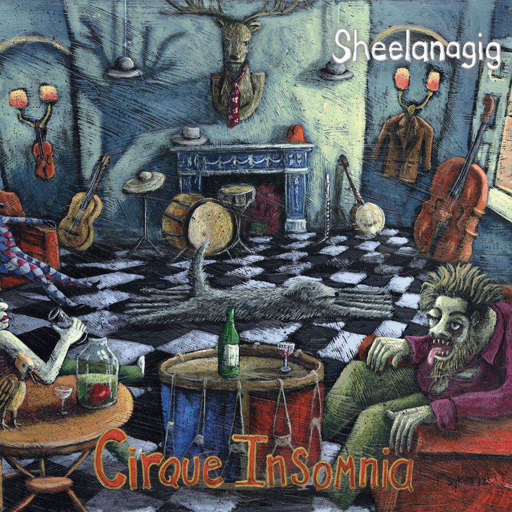 Artist:  Sheelanagig   Title:  Cirque Insomnia   Credit:  Producer, Recording, Mixing   Year:  2012
