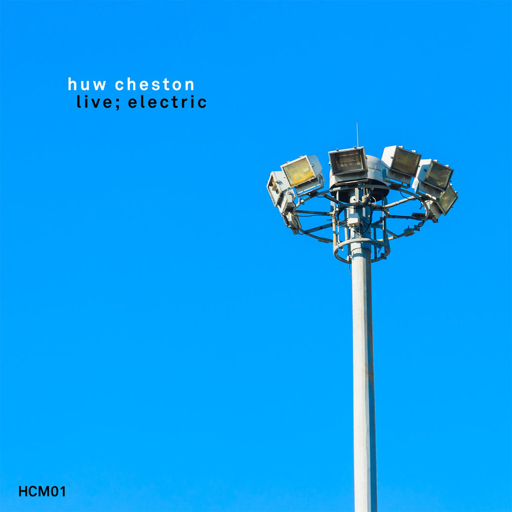 Artist:  Huw Cheston   Title:  live; electric   Credit:  Mastering   Year:  2016