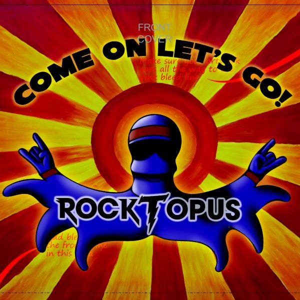 Artist:  Rocktopus   Title:  Come on Let's Go!   Credit:  Mastering   Year:  2016