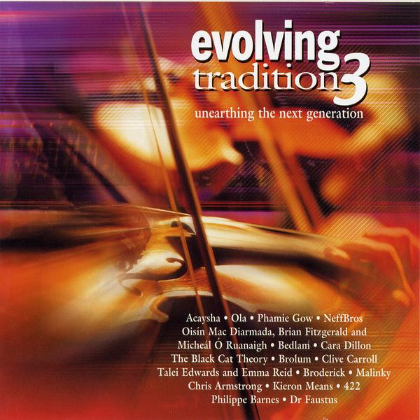 Artist:  Various   Title:  Evolving Tradition 3   Label:  Mrs Casey Records   Credit:  Producer, Recording, Mixing, Mastering, Performer (1 track)   Year:  2001