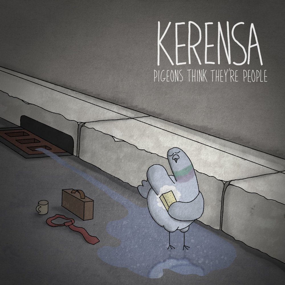 Artist:   Kerensa    Title:  Pigeons think they're People   Credit:  Mastering   Year:  2017