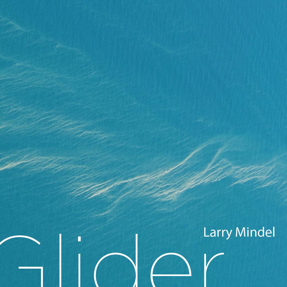 Artist: Larry Mindel Title: Glider Credit: Mastering Year: 2018
