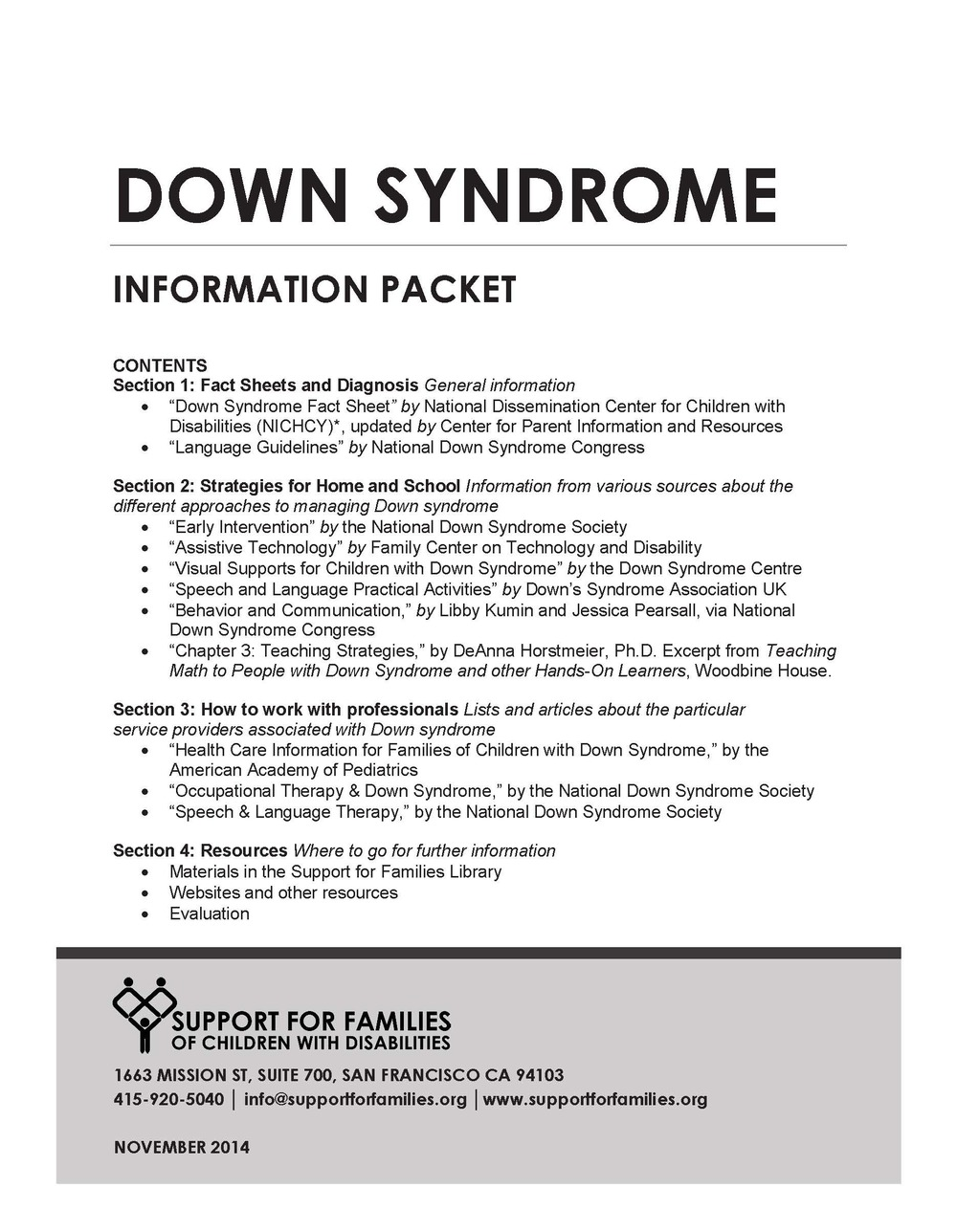 informative speech on down syndrome Down syndrome is a genetic variation that affects one out of 800 to 1,000 babies  born in the united states more than 350,000 people live with.