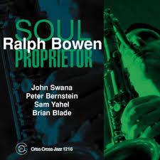 Ralph Bowen Soul Proprietor
