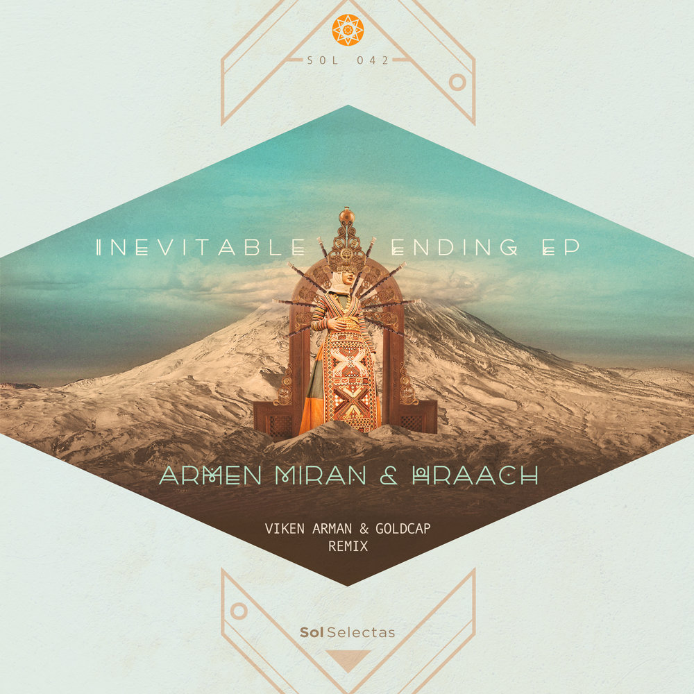 "Armen Miran & Hraach bring the mystical sounds of their native country Armenia to the underground dance floor with their latest collaboration the ""Inevitable EP"".  Each song takes the dancer and listener to a far off distant land. We hear lush melodic deep house fused with gorgeous sounds of the santur and duduk, both traditional and classic Armenian instruments. ""We wanted to spread the sacred sound of the instruments to whomever was unaware ofthem until now, as it's a beautiful and meaningful part of our Armenian culture.""  Their last release on Sol*Selectas - ""Lullaby"" - is the highest sellingsong on the Summer Sol compilation, and is receiving massive support from well known DJs across the globe like Behrouz, Audiofly, Mira, and Acid Pauli. For the remix we commissioned two more Armenian producers on the rise - Viken Arman & Goldcap. Fueling their unique sound with passion and pride for Armenia, the two collaborate here for the 1st time ever, and deliver us an epic 15 minute interpretation of ""Inevitable Ending"". The slow journey builds with intricate percussions, pausing midway to give the sacred duduk sound it's own 3 minute solo, then comes back in with a pulsating balearic groove driven by a delicate acid bass line. The drums and percussive elements harmoniously weave in and out with the duduk, elevating the listener into a peaceful hypnotic state.  The artwork by Helia Jamali features a doorway rising up from the volcanic Ararat mountains, welcoming us into the mystical world of Armen Miran & Hraach's modern interpretation of ancient Armenian sounds."