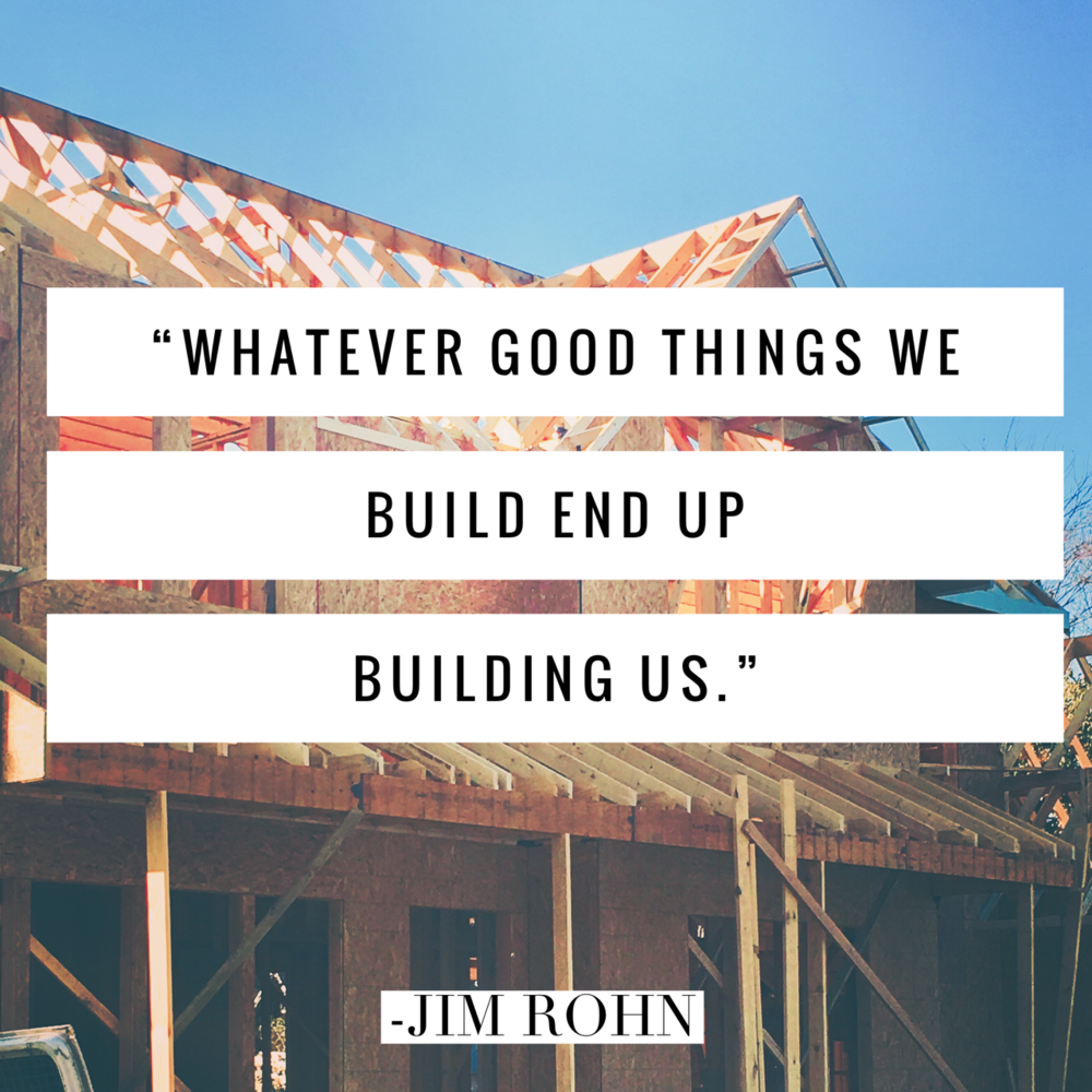 Whatever good things we build end up building us.