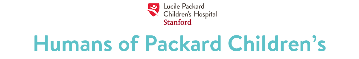 Humans of Packard Children's