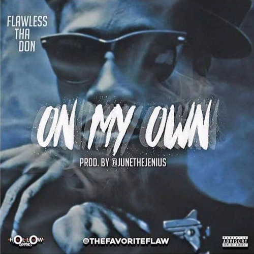 "Flawless Tha Don  has been on his grind for a second. He's paid hefe back his chips.  Texas  rapper Flawless Tha Don is back with  ""On My Own"" . Dropping kilos and fucking with his P.O… Flawless is taking the risk and making moves on his own. This record are for those individuals that's confident on they own. Flawless Tha Don is doing this one for his daughter. This record really gives the real spill about Flawless Tha Don and his life. Bottom line this record is a banger and the hook is crazy stoopid. That's a good thing. Check it out below."